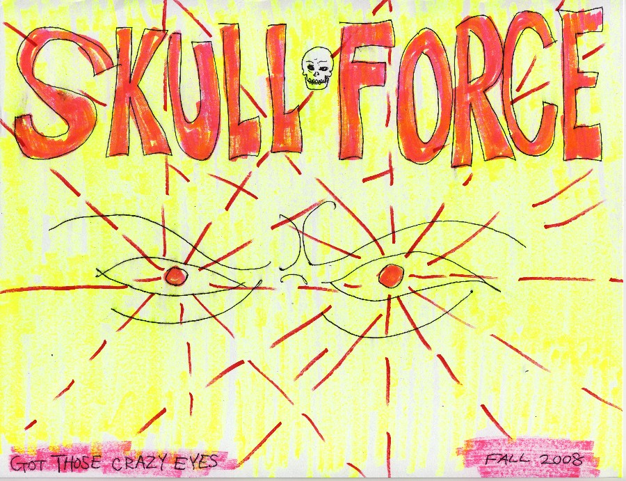 Skull Force Comics 17. Fall 2008: Got Those Crazy Eyes