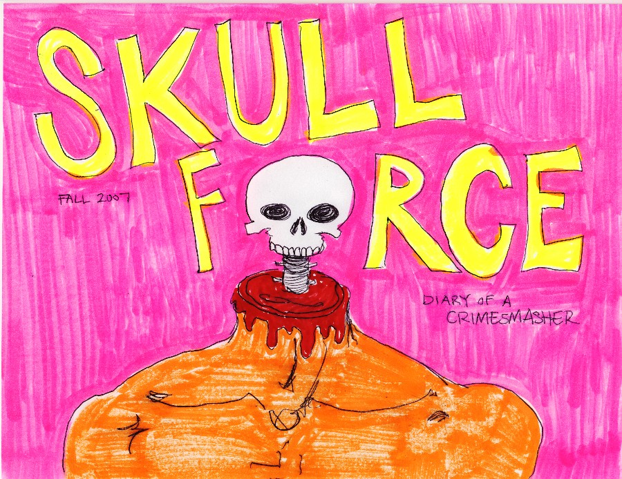 Skull Force Comics 2. Fall/Winter 2007: Diary of a Crimesmasher