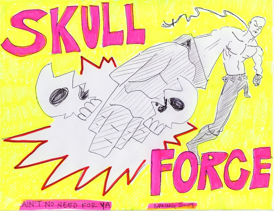 Skull Force Comics 23. Spring 2009: Ain't No Need For Ya