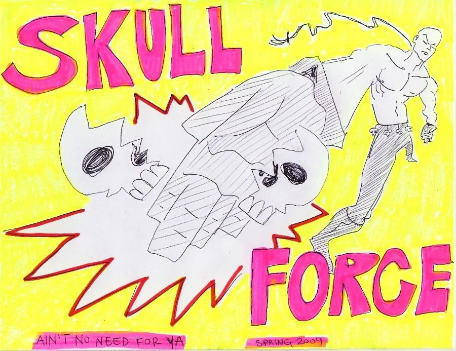 Skull Force Comics 23. Spring 2009: Ain't No Need For Ya