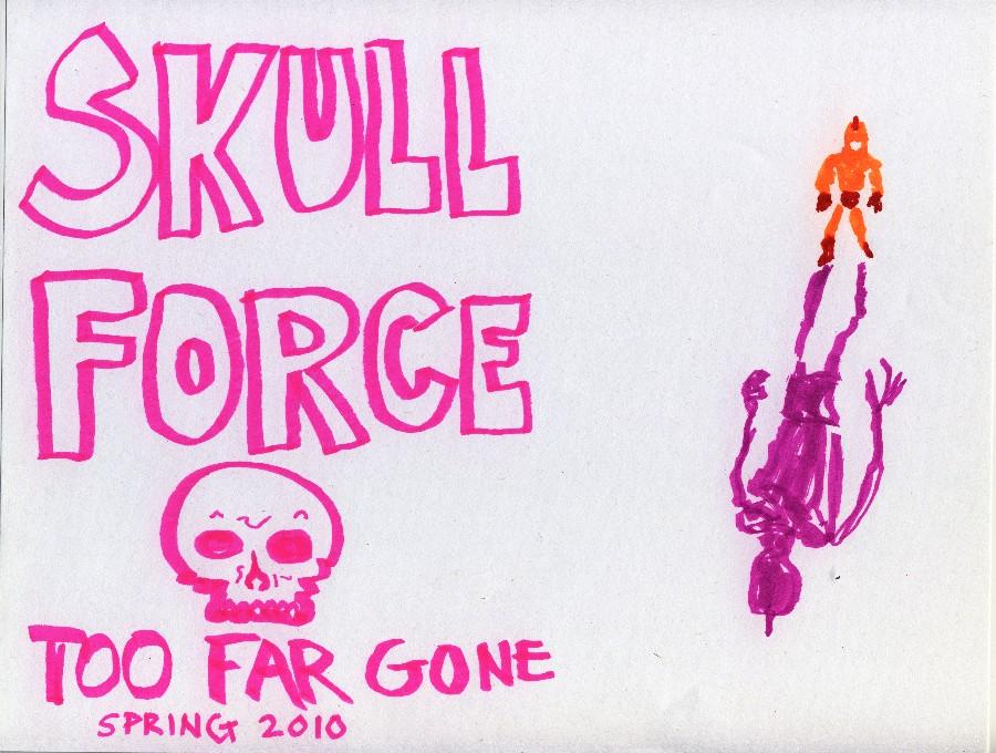 Skull Force Comics 37. Spring 2010: Too Far Gone