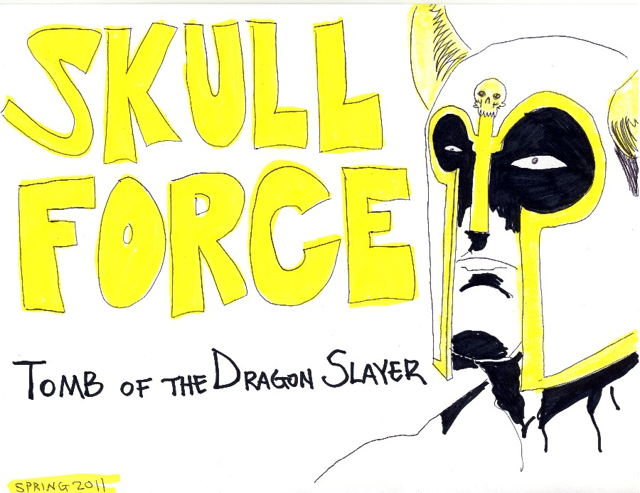 Skull Force Comics 47. Spring 2011: Tomb of the Dragon Slayer
