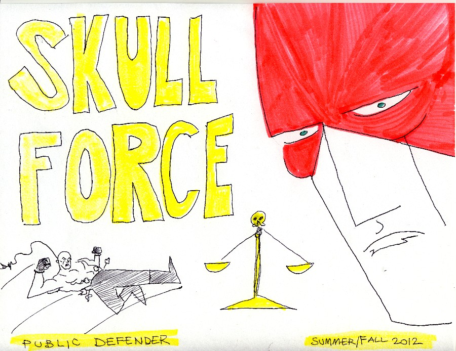 Skull Force Comics 56. Summer/Fall 2012: Public Defender